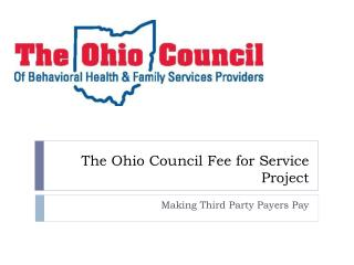 The Ohio Council Fee for Service Project