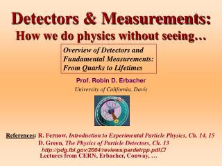 Detectors  Measurements:  How we do physics without seeing