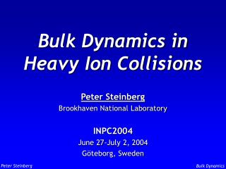 Bulk Dynamics in  Heavy Ion Collisions