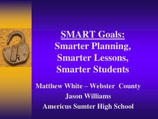 SMART Goals: Smarter Planning,  Smarter Lessons,  Smarter Students