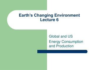 Earth's Changing Environment Lecture 6