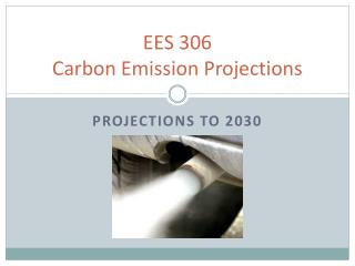 EES 306 Carbon Emission Projections