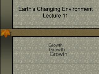 Earth's Changing Environment Lecture 11