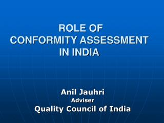 ROLE OF  CONFORMITY ASSESSMENT  IN INDIA