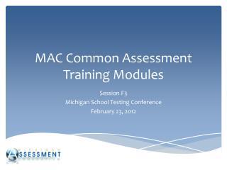 MAC Common Assessment Training Modules