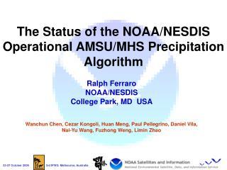The Status of the NOAA/NESDIS Operational AMSU/MHS Precipitation Algorithm