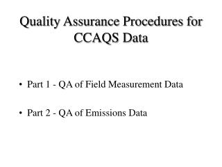 Quality Assurance Procedures for CCAQS Data