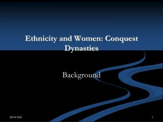 Ethnicity and Women: Conquest Dynasties