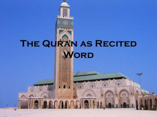 The Quran as Recited Word