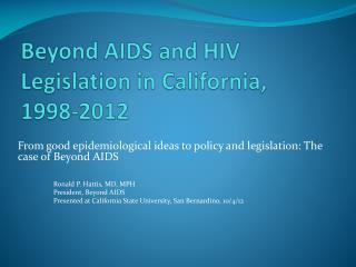 Beyond AIDS and HIV Legislation in California, 1998-2012