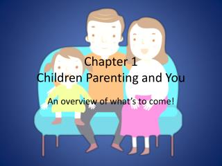 Chapter 1 Children Parenting and You