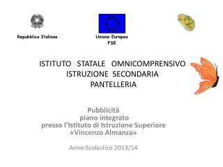 Pubblicità    piano integrato    presso l'Istituto di Istruzione Superiore «Vincenzo Almanza»