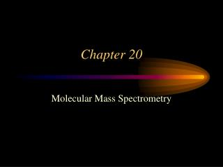 Molecular Mass Spectrometry
