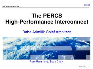 The PERCS  High-Performance Interconnect