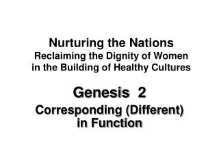 Nurturing the Nations Reclaiming the Dignity of Women in the Building of Healthy Cultures