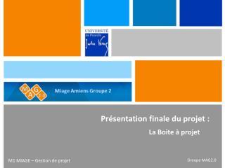 Présentation finale du projet :