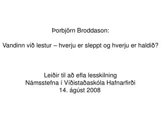 Þorbjörn Broddason: Vandinn við lestur – hverju er sleppt og hverju er haldið?