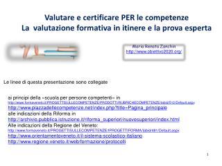 Valutare e certificare PER le competenze La  valutazione formativa in itinere e la prova esperta