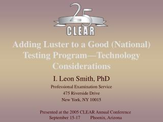 Adding Luster to a Good (National) Testing Program — Technology Considerations
