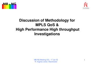 Discussion of Methodology for MPLS QoS &  High Performance High throughput Investigations