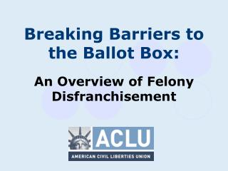 An Overview of Felony Disfranchisement