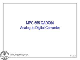 MPC 555 QADC64 Analog-to-Digital Converter