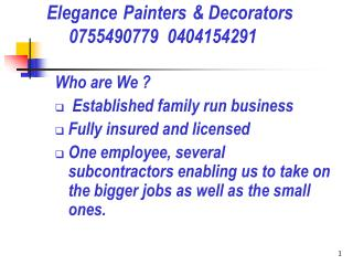Elegance Painters & Decorators      0755490779  0404154291
