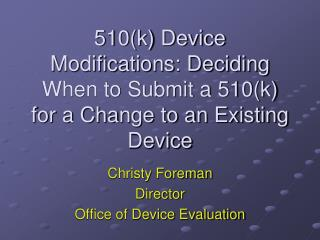 510(k) Device Modifications: Deciding When to Submit a 510(k) for a Change to an Existing Device