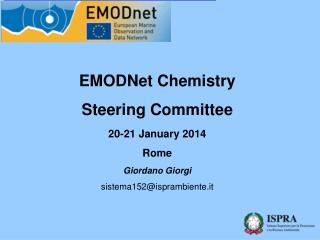 EMODNet Chemistry  Steering Committee 20-21 January 2014 Rome Giordano Giorgi