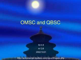 OMSC and QBSC