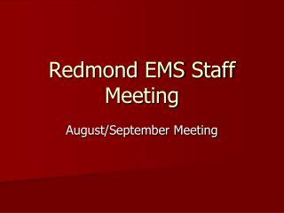 Redmond EMS Staff Meeting