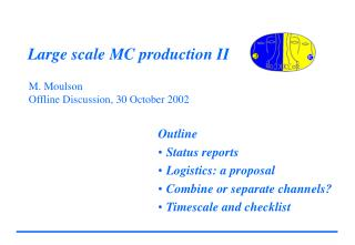 Large scale MC production II