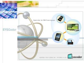 Innovator  in  HD Convergence
