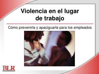 Violencia en el lugar  de trabajo