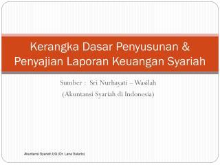 Kerangka Dasar Penyusunan & Penyajian Laporan Keuangan Syariah
