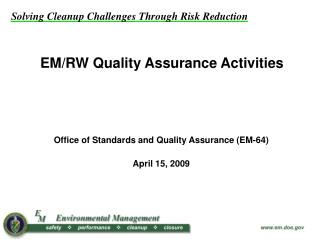EM/RW Quality Assurance Activities