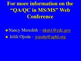 "For more information on the ""QA/QC in MS/MS"" Web Conference"