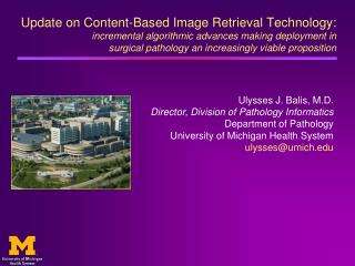 Ulysses J. Balis, M.D. Director, Division of Pathology Informatics Department of Pathology