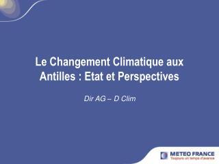 Le Changement Climatique aux Antilles : Etat et Perspectives