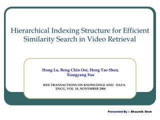 Hierarchical Indexing Structure for Efficient Similarity Search in Video Retrieval