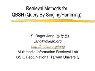 Retrieval Methods for  QBSH (Query By Singing/Humming)