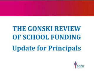 THE GONSKI REVIEW OF SCHOOL FUNDING Update for Principals