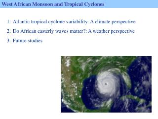West African Monsoon and Tropical Cyclones