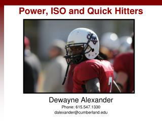 Power, ISO and Quick Hitters