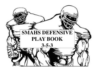 SMAHS DEFENSIVE PLAY BOOK 3-5-3