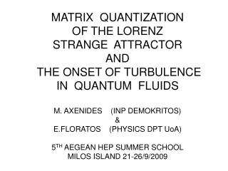 PLAN OF THE TALK 1)TURBULENCE IN CLASSICAL AND QUANTUM FLUIDS-MOTIVATION (3-15)