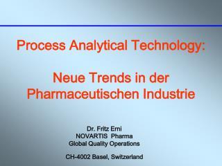 Process Analytical Technology: Neue Trends in der Pharmaceutischen Industrie