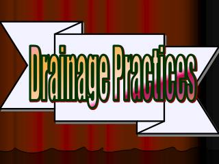 Drainage Practices