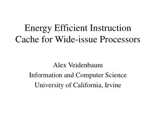 Energy Efficient Instruction Cache for Wide-issue Processors