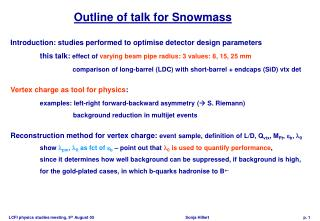 Outline of talk for Snowmass